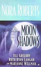 Moon Shadows by Nora Roberts, Jill Gregory, Ruth Ryan Langan, Marianne Willman,