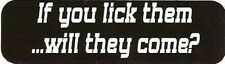 Motorcycle Sticker for Helmets or toolbox #32 If you lick them ... will they com