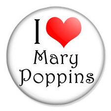"I Love Mary Poppins 25mm 1"" Pin Badge Button Practically Perfect Musical"