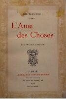 ++CH. WAGNER L'ame des choses 1913 FISCHBACHER RARE++