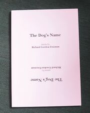 Richard Gordon-Freeman, The Dog's Name. Signed, unread limited proof copy.