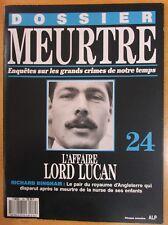 DOSSIER MEURTRE N° 24 ENQUÊTES CRIMES L AFFAIRE LORD LUCAN RICHARD BINGHAM