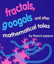 Fractals, Googols, and Other Mathematical Tales ' Pappas, Theoni
