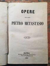 Pietro Metastasio: Opere, Volume unico, Napoli Sarracino, 1857,  TEATRO SAGGI