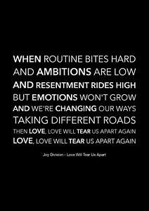 Joy Division - Love Will Tear Us Apart - Black Song Lyric Art Poster - A4