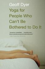 Yoga for People Who Can't Be Bothered to Do It Dyer, Geoff Paperback