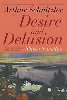 Desire and Delusion: Three Novellas: By Schnitzler, Arthur