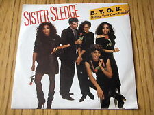 "SISTER SLEDGE - B.Y.O.B. (BRING YOUR OWN BABY)   7"" VINYL PS"