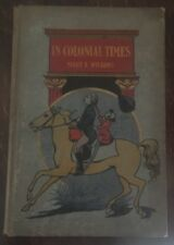 """""""In Colonial Times"""" Book By Mary E Wilkins 1899 Illustrated"""
