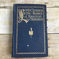 Antique Book Little Journeys to The Homes Of American Statesmen US History 1898