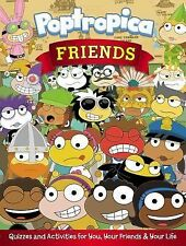 Friends: Quizzes and Activities for You, Your Friends, and Your Life (Poptropica