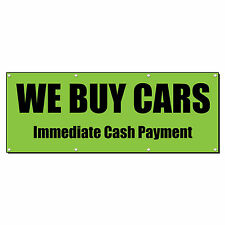 WE BUY CARS IMMEDIATE CASH PAYMENT 4 ft x 8 ft Banner Sign w/8 Grommets