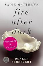 Fire after Dark - Dunkle Sehnsucht von Sadie Matthews (2012, Taschenbuch)