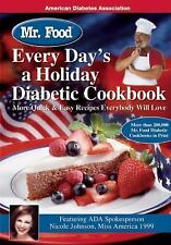 Mr. Food Every Day's a Holiday Diabetic Cooking-ExLibrary