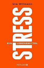 Stress: Ein Lebensmittel von Willmann, Urs | Buch | Zustand gut