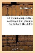 Le Chemin D'Esperance : Confession d'un Inconnu 2e Edition by Warnery-H...