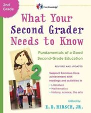 The Core Knowledge: What Your Second Grader Needs to Know : Fundamentals of a...