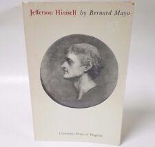Jefferson Himself The Personal Narrative of a Many-Sided American Mayo Bernard