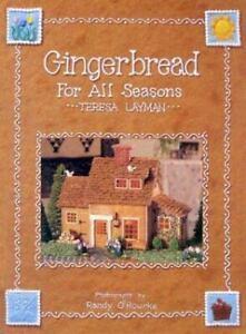 Gingerbread for All Seasons by Teresa Layman