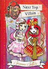 Ever After High Next Top Villain A School Story Suzanne Selfors Hardcover Book 1