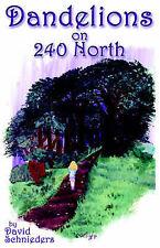 NEW Dandelions on 240 North by David Schnieders