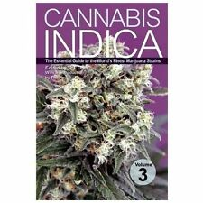 Cannabis Indica Volume 3: The Essential Guide to the World's Finest Marijuana ..