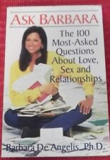 ASK BARBARA ~ Barbara De Angelis ~ ABOUT LOVE, SEX AND RELATIONSHIPS