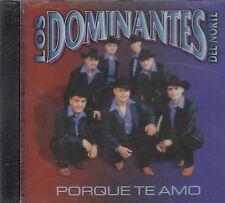 Los Dominantes Del Norte Porque Te Amo CD New Nuevo sealed
