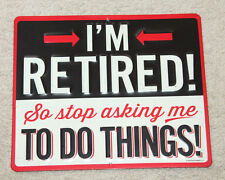 I'M RETIRED STOP ASKING ME TO DO THINGS SIGNS MAN CAVE DECOR DAD MOM GIFT