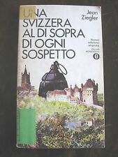 UNA SVIZZERA AL DI SOPRA DI OGNI SOSPETTO Ziegler finanza - 1^ edizione 1978