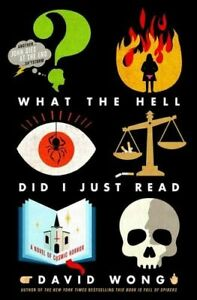 NEW What the Hell Did I Just Read By David Wong Paperback Free Shipping