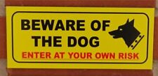 Beware of the dog enter at your own risk sign - All Materials - Yellow