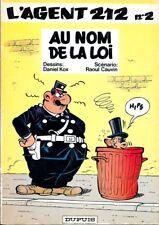 Kow & Cauvin . L' AGENT 212 n° 2 . AU NOM DE LA LOI . Edition originale