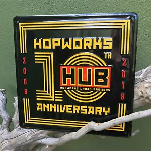 Hopworks Urban Brewery HUB 2018 10th Anniversary Metal Beer Sign Tin Tacker