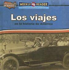 Los Viajes en la Historia de America (Como Era la Vida en America (How People Li