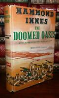 Innes, Hammond THE DOOMED OASIS, A Novel of Arabia 1st Edition 1st Printing