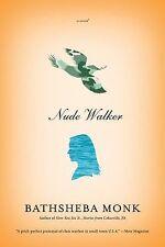 Nude Walker: A Novel, , Monk, Bathsheba, Good, 2012-02-28,