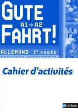 GUTE FAHRT!   allemand   1ère année   niveau A1/A2   cahier d'activités (édition