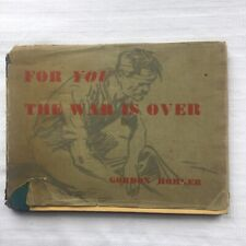 Gordon Horner For You The War Is Over 1st HB Ed/DW SIGNED BY Bill Bowles