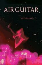 Air Guitar: Essays on Art & Democracy by Hickey, Dave