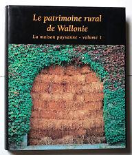 PATRIMOINE RURAL DE WALLONIE MAISON PAYSANNE ARCHITECTURE BELGIQUE VOL 1 1996 EO