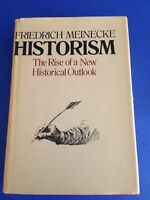 HISTORISM Rise of A New HISTORICAL OUTLOOK by FRIEDRICH MEINECKE hardcover RARE