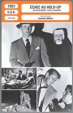 ECHEC AU HOLD-UP - Ladd,Calvert (Fiche Cinéma) 1951 - Appointment With Danger