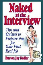 Naked at the Interview : Tips and Quizzes to Prepare You for Your First Real...