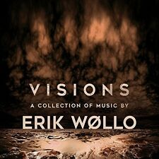 Visions - A Collection Of Music By... - Erik Wollo (2016, CD NEUF)