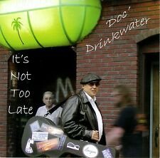 It's Not Too Late by 'Doc' Drinkwater (CD, 2004, MIIOR) BRAND NEW FACTORY SEALED