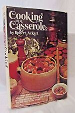 Cooking in a Casserole by Robert C. Ackart Hardcover, 1967 Vintage Great Recipes