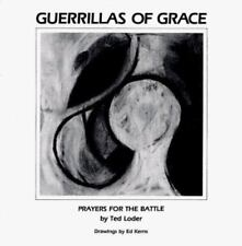 Guerrillas of Grace : Prayers for the Battle, Ted Loder, Good Books