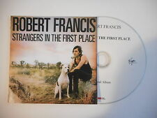ROBERT FRANCIS : STRANGERS IN THE FIRST PLACE [ CD ALBUM PORT GRATUIT ]