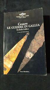 Cesare: Le guerre in Gallia  Testo latino a fronte Mondadori 1997